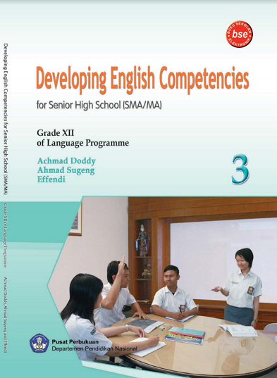 DEVELOPING ENGLISH COMPETENCIES 3 : FOR SENIOR HIGH SCHOOL (SMA/MA) GRADE XII OF NATURAL AND SOCIAL SCIENCE PROGRAMMES